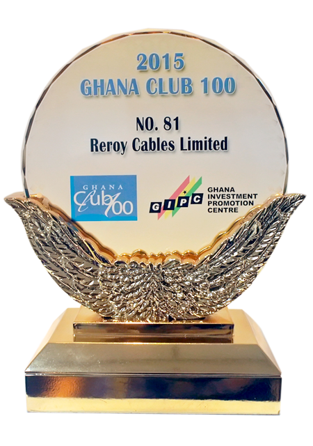Indigenous cable manufacturing giant, Reroy Cables Limited has been enrolled into the Ghana Club 100 ranking for the first time at the 15th edition of the awards ceremony.